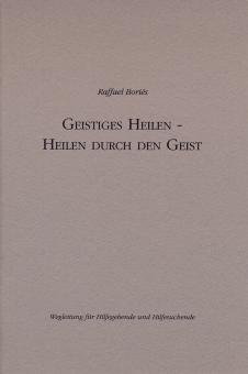 Boriés, R.: Geistiges Heilen - Heilen durch den Geist
