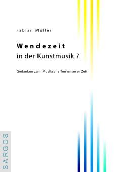 Müller, F.: Wendezeit in der Kunstmusik?